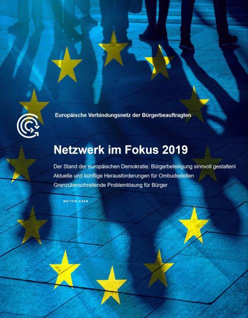 In der Veröffentlichung Netzwerk im Fokus 2019 werden die Höhepunkte der Konferenz 2019 des Europäischen Verbindungsnetzes der Bürgerbeauftragten in einer Zusammenfassung präsentiert